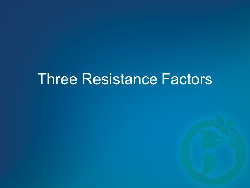 Three Resistance Factors