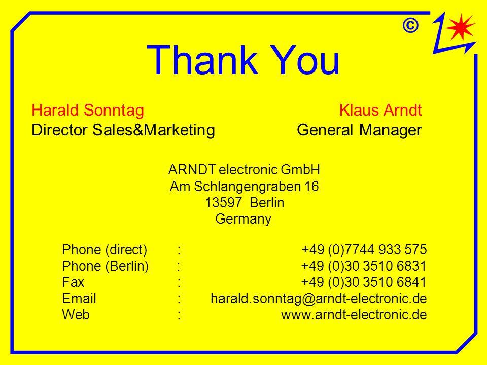 Thank You Harald SonntagKlaus Arndt Director Sales&MarketingGeneral Manager ARNDT electronic GmbH Am Schlangengraben 16 13597 Berlin Germany Phone (di
