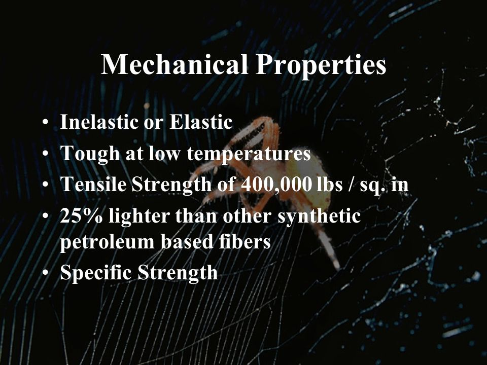 Mechanical Properties Inelastic or Elastic Tough at low temperatures Tensile Strength of 400,000 lbs / sq.