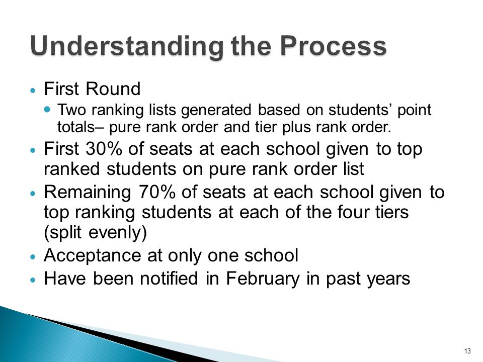 13 First Round Two ranking lists generated based on students point totals– pure rank order and tier plus rank order. First 30% of seats at each school