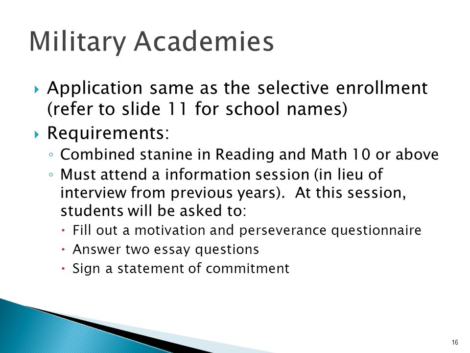 16 Application same as the selective enrollment (refer to slide 11 for school names) Requirements: Combined stanine in Reading and Math 10 or above Must attend a information session (in lieu of interview from previous years).