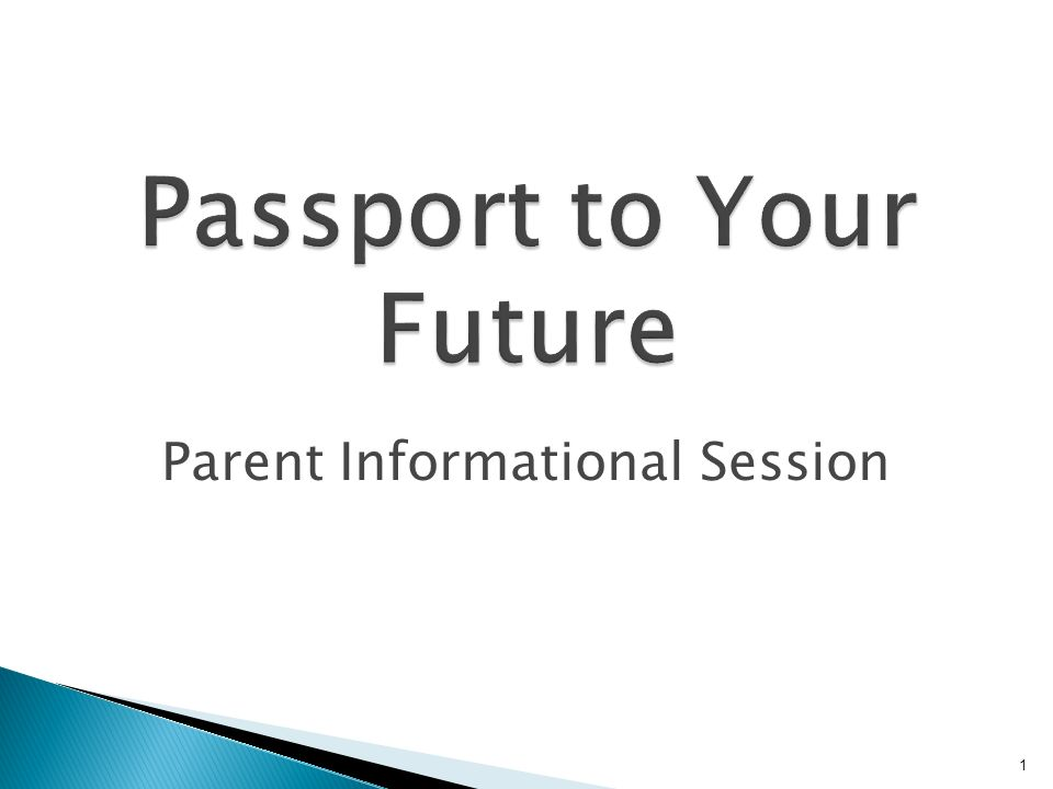 1 Passport to Your Future Parent Informational Session