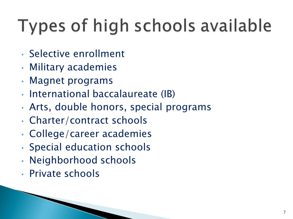 7 Selective enrollment Military academies Magnet programs International baccalaureate (IB) Arts, double honors, special programs Charter/contract schools College/career academies Special education schools Neighborhood schools Private schools