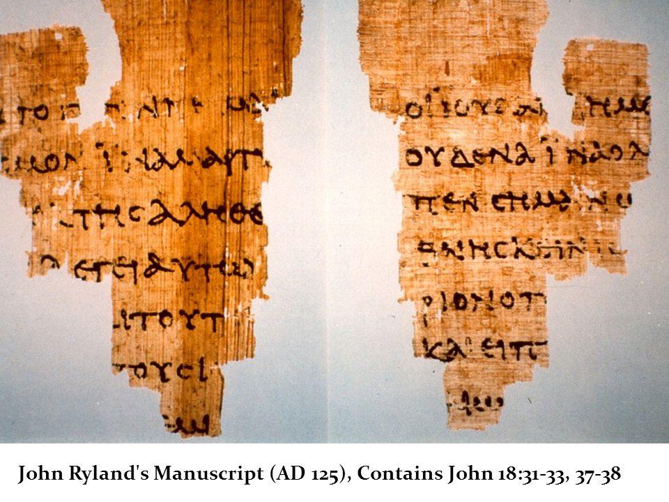 John Ryland's Manuscript (AD 125), Contains John 18:31-33, 37-38