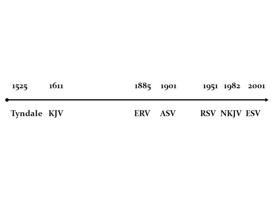 Tyndale KJV ERV ASV RSV NKJV ESV 1525 1611 1885 1901 1951 1982 2001
