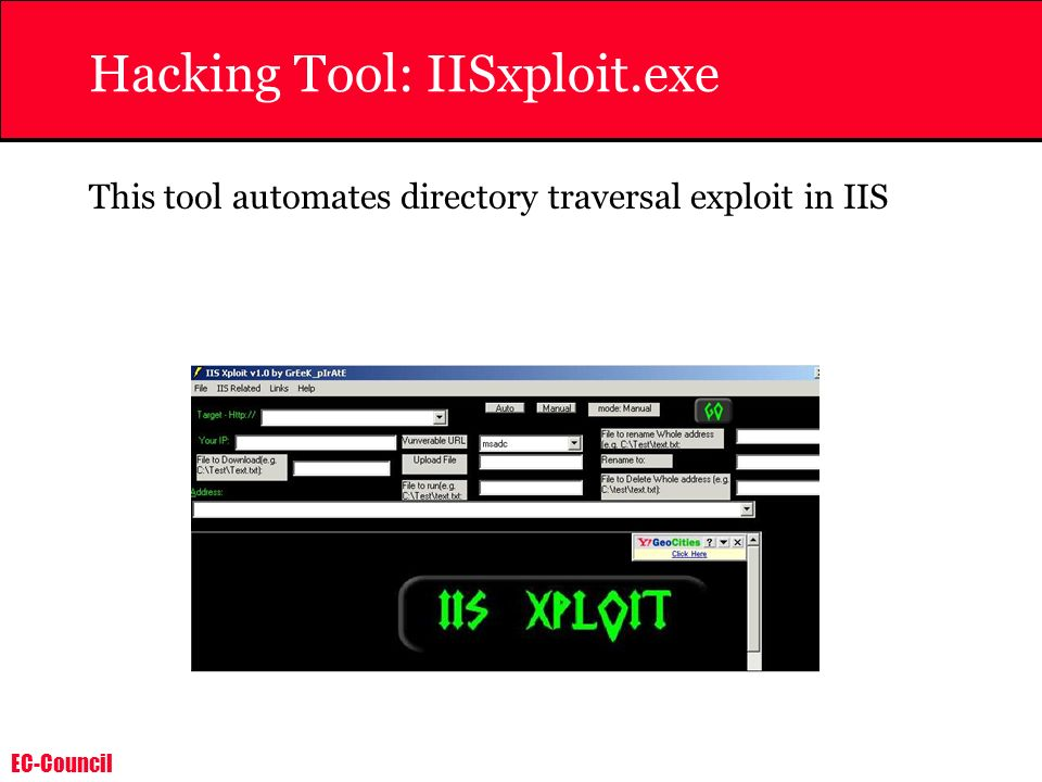 EC-Council Hacking Tool: IISxploit.exe This tool automates directory traversal exploit in IIS
