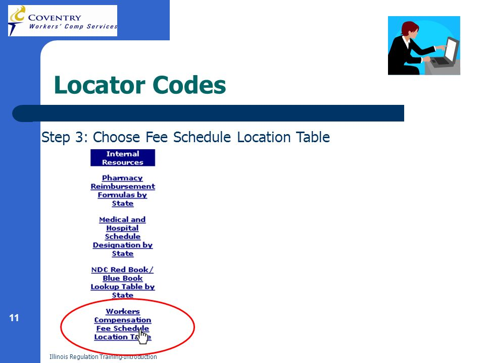 11 Illinois Regulation Training-Introduction Locator Codes Step 3: Choose Fee Schedule Location Table