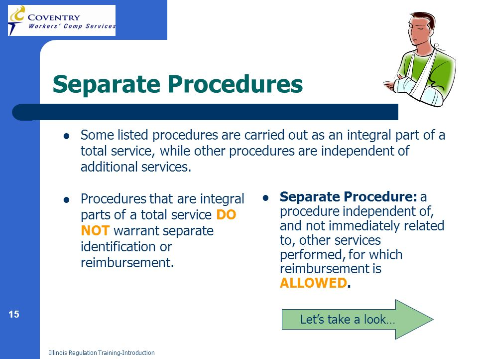 15 Illinois Regulation Training-Introduction Separate Procedures Some listed procedures are carried out as an integral part of a total service, while other procedures are independent of additional services.