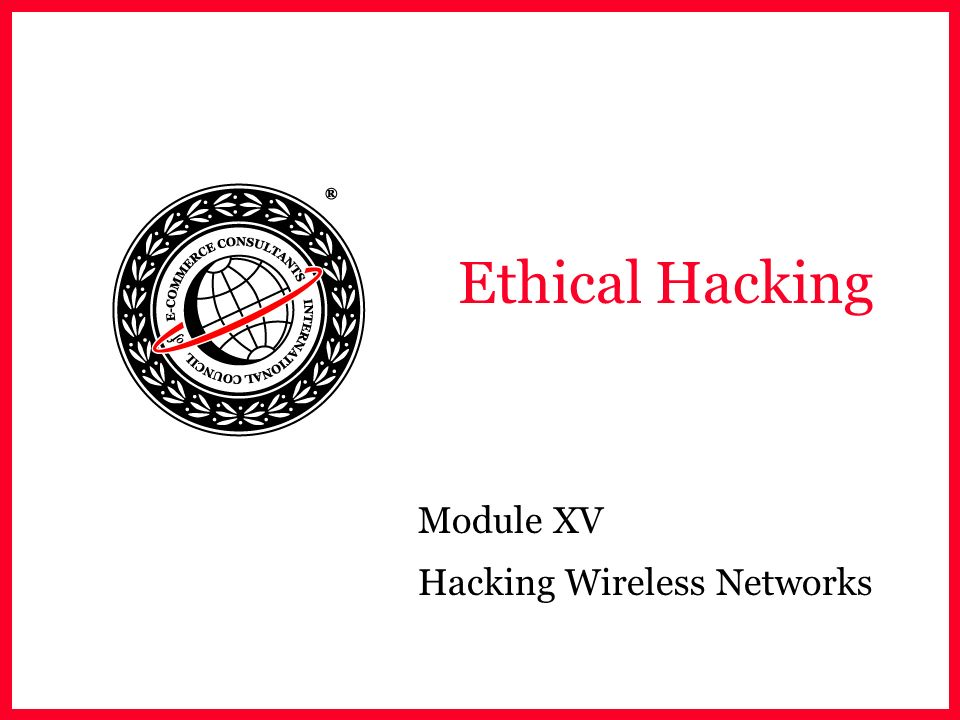 Ethical Hacking Module XV Hacking Wireless Networks