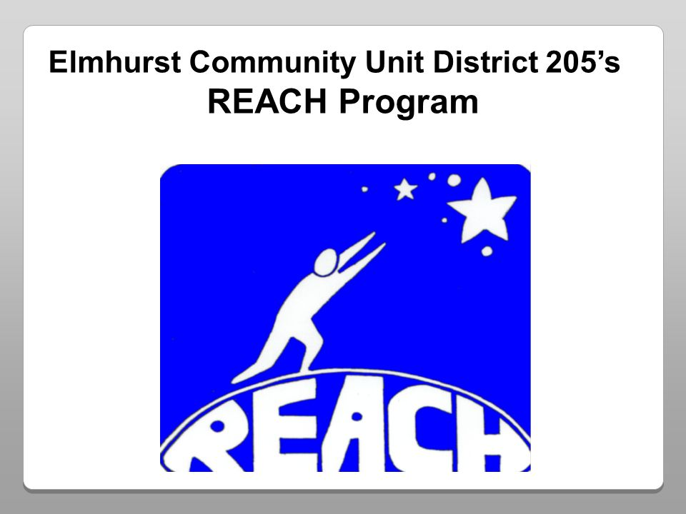 Elmhurst Community Unit District 205s REACH Program