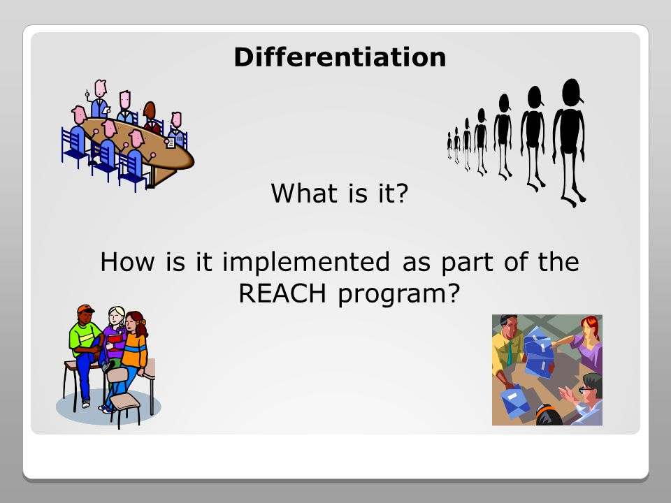 Differentiation What is it How is it implemented as part of the REACH program
