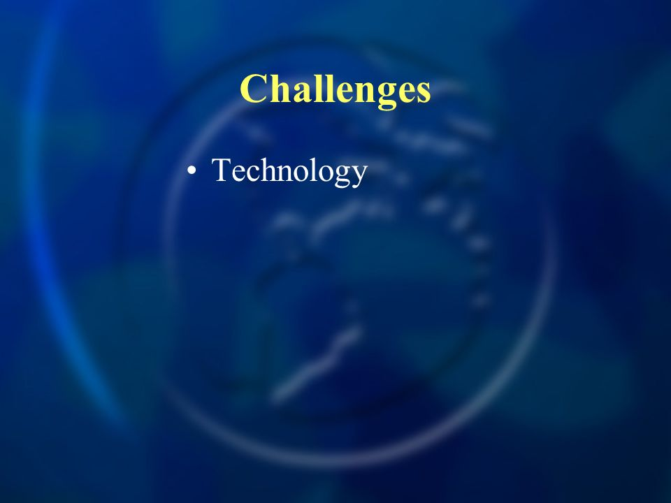 Challenges Technology