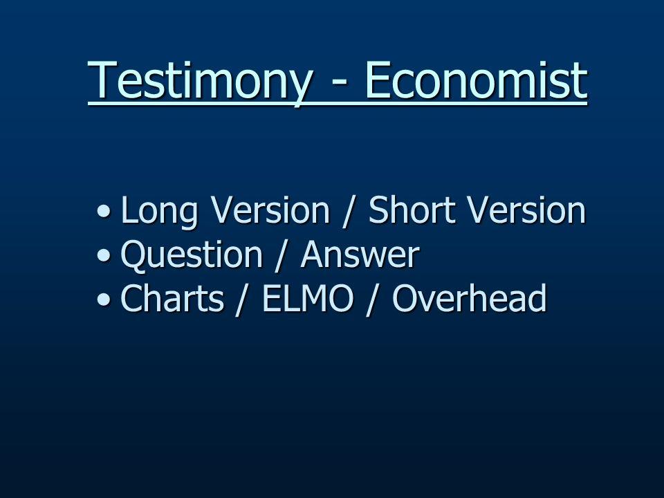 Testimony - Economist Long Version / Short VersionLong Version / Short Version Question / AnswerQuestion / Answer Charts / ELMO / OverheadCharts / ELMO / Overhead