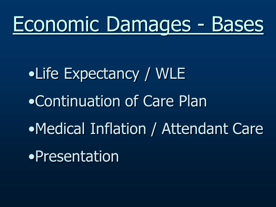 Economic Damages - Bases Life Expectancy / WLE Continuation of Care Plan Medical Inflation / Attendant Care Presentation Life Expectancy / WLE Continuation of Care Plan Medical Inflation / Attendant Care Presentation