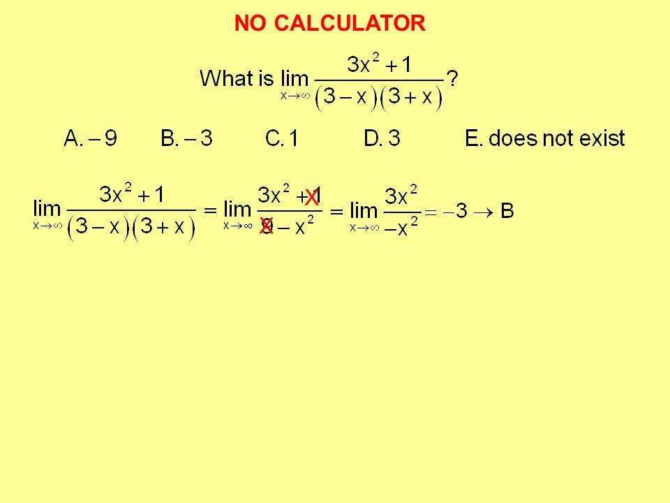 NO CALCULATOR X X