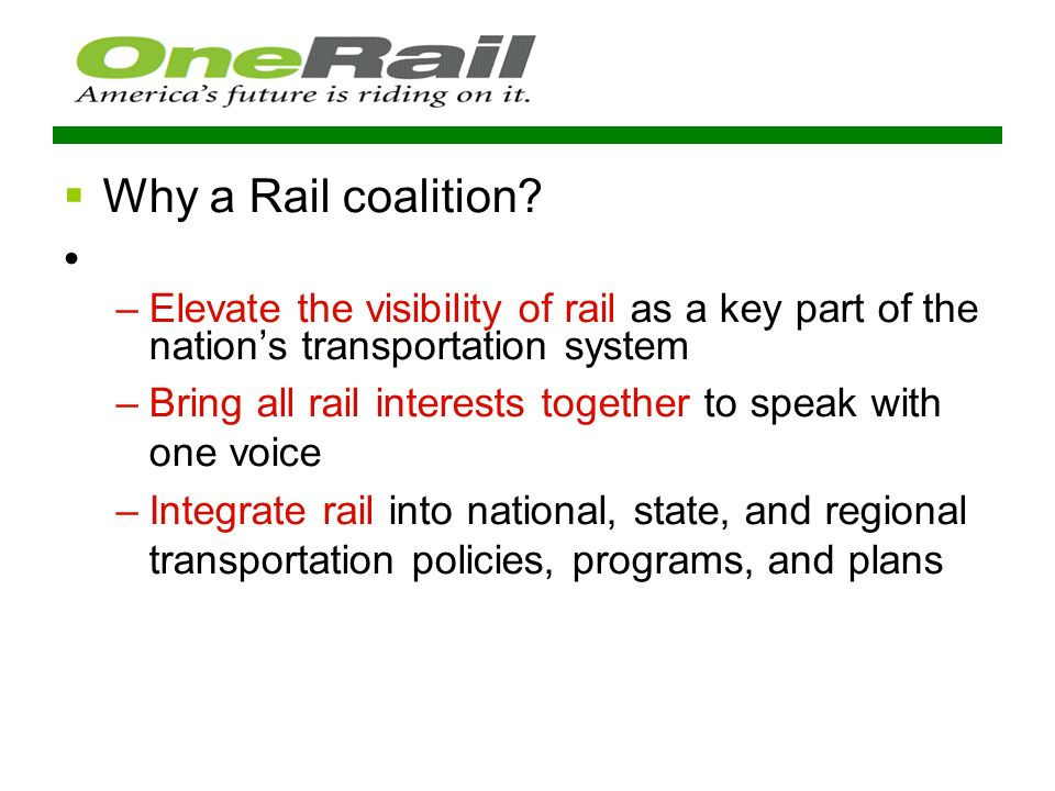 Why a Rail coalition.