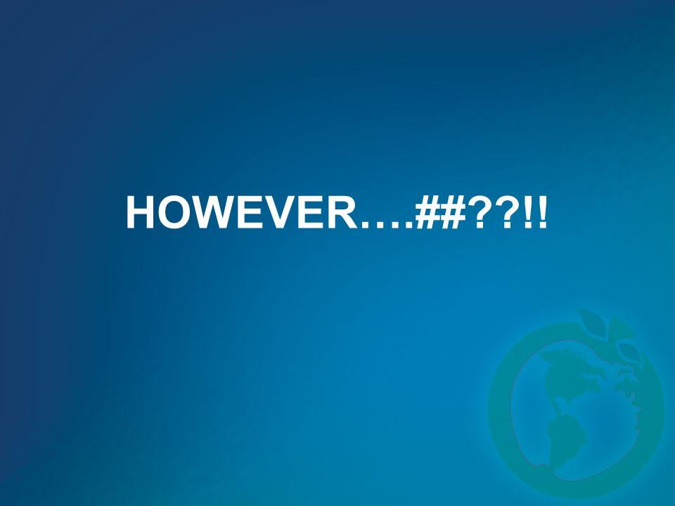 HOWEVER….## !!