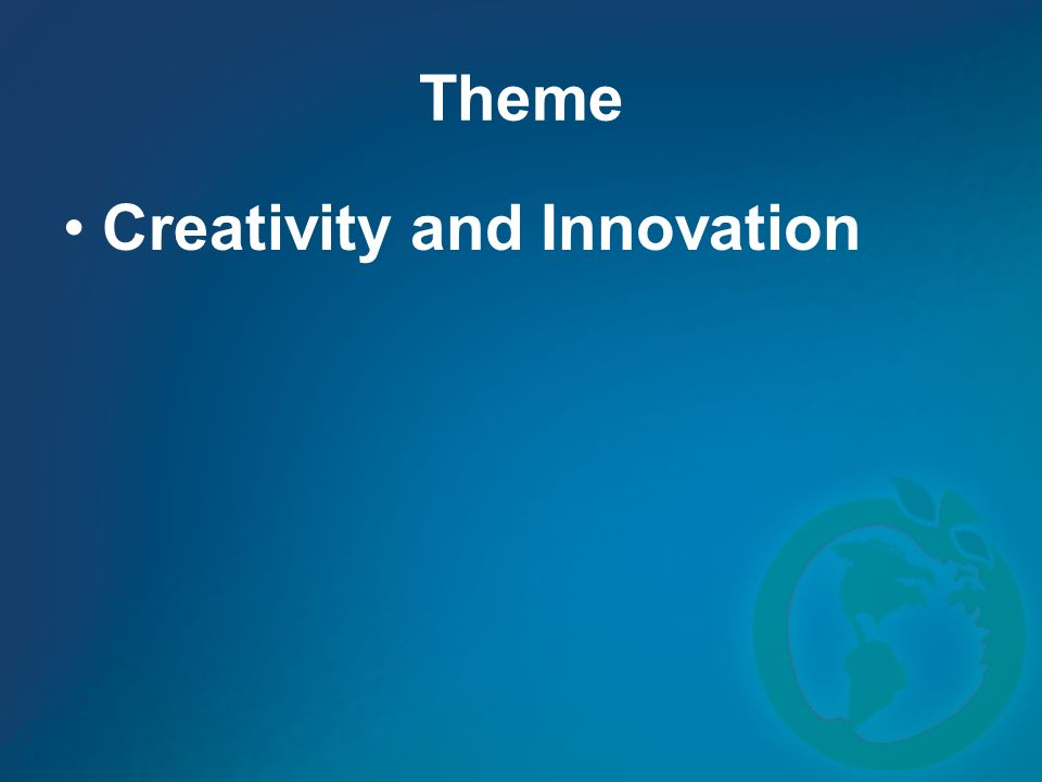 Theme Creativity and Innovation