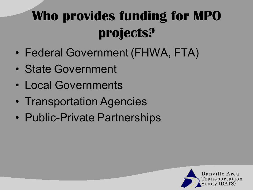 Who provides funding for MPO projects.