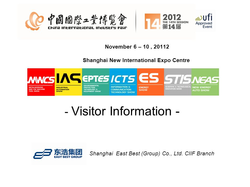 November 6 – 10, 20112 Shanghai New International Expo Centre - Visitor Information - Shanghai East Best (Group) Co., Ltd.