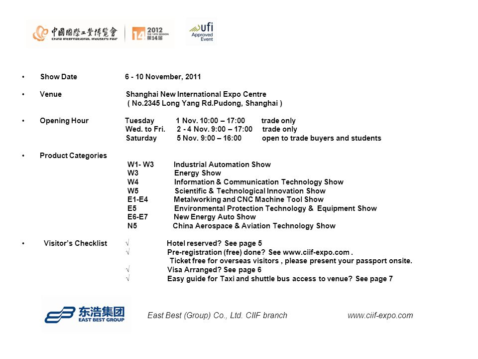 Show Date 6 - 10 November, 2011 Venue Shanghai New International Expo Centre ( No.2345 Long Yang Rd.Pudong, Shanghai ) Opening Hour Tuesday 1 Nov.