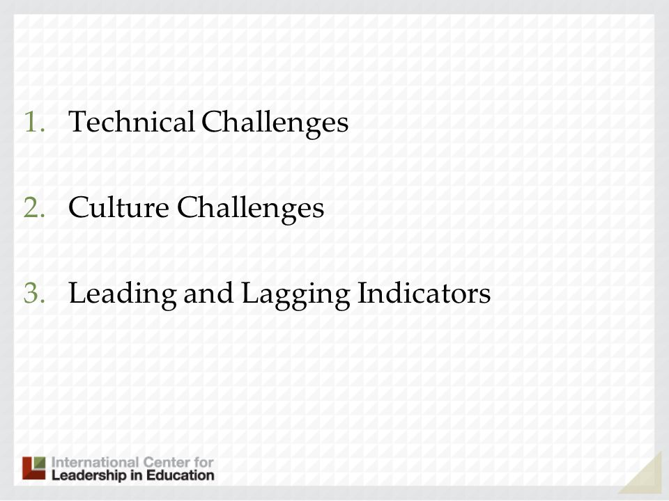 1.Technical Challenges 2.Culture Challenges 3.Leading and Lagging Indicators