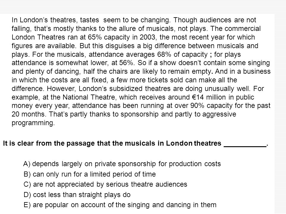 In Londons theatres, tastes seem to be changing. Though audiences are not falling, thats mostly thanks to the allure of musicals, not plays. The comme