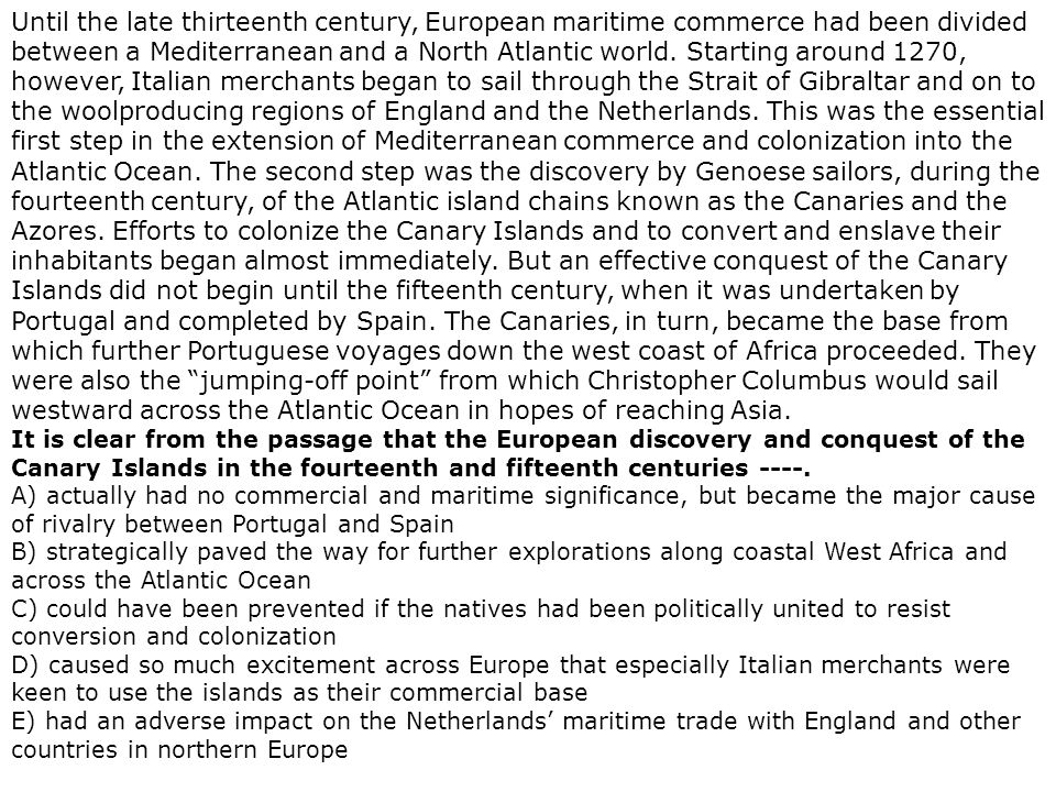Until the late thirteenth century, European maritime commerce had been divided between a Mediterranean and a North Atlantic world. Starting around 127