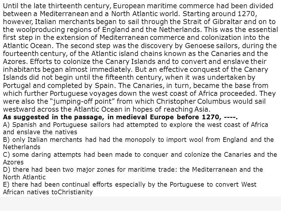 Until the late thirteenth century, European maritime commerce had been divided between a Mediterranean and a North Atlantic world.