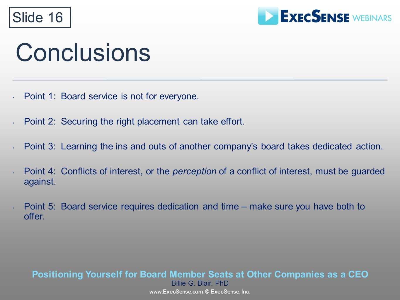 Conclusions Point 1: Board service is not for everyone.