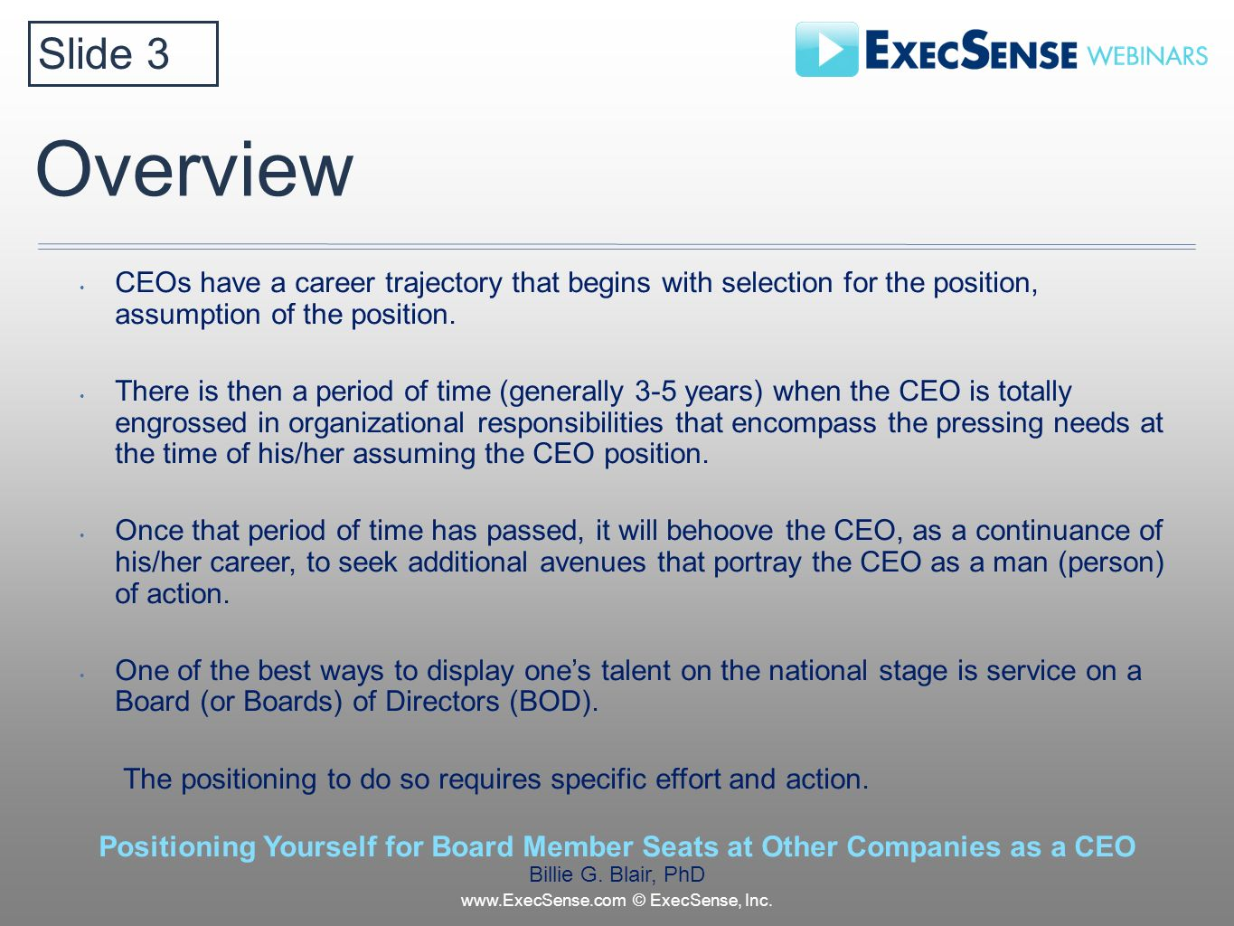 Overview CEOs have a career trajectory that begins with selection for the position, assumption of the position.