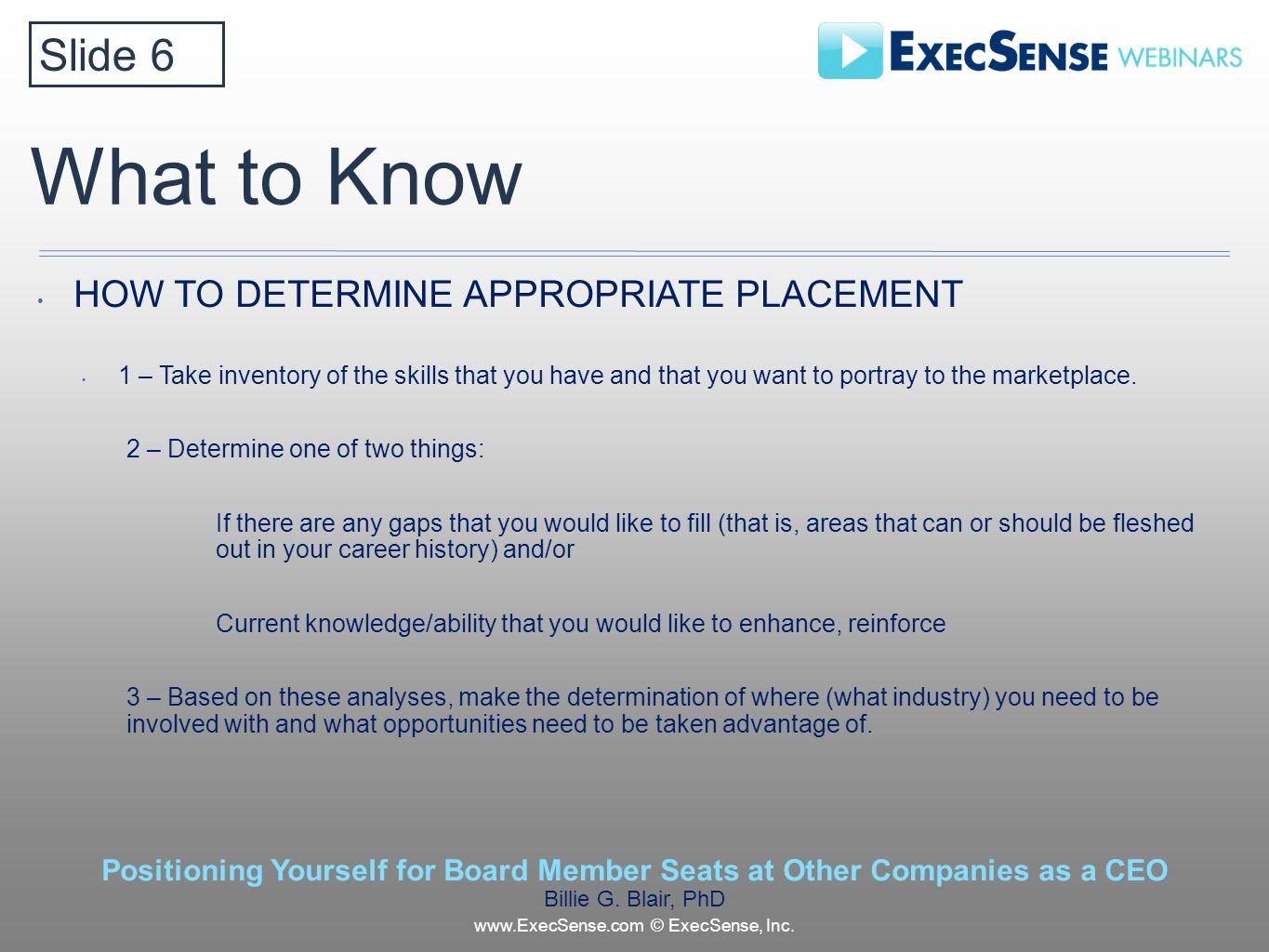 What to Know HOW TO DETERMINE APPROPRIATE PLACEMENT 1 – Take inventory of the skills that you have and that you want to portray to the marketplace.