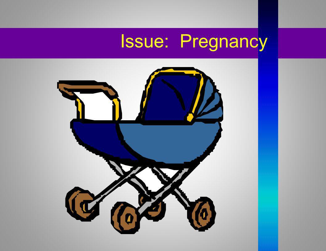 Issue: Pregnancy