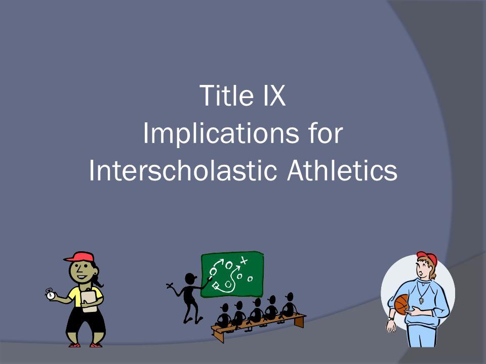 Title IX Implications for Interscholastic Athletics