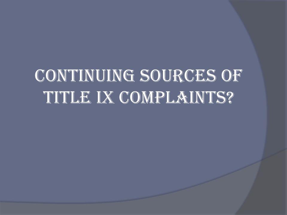 Continuing sources of Title IX complaints?