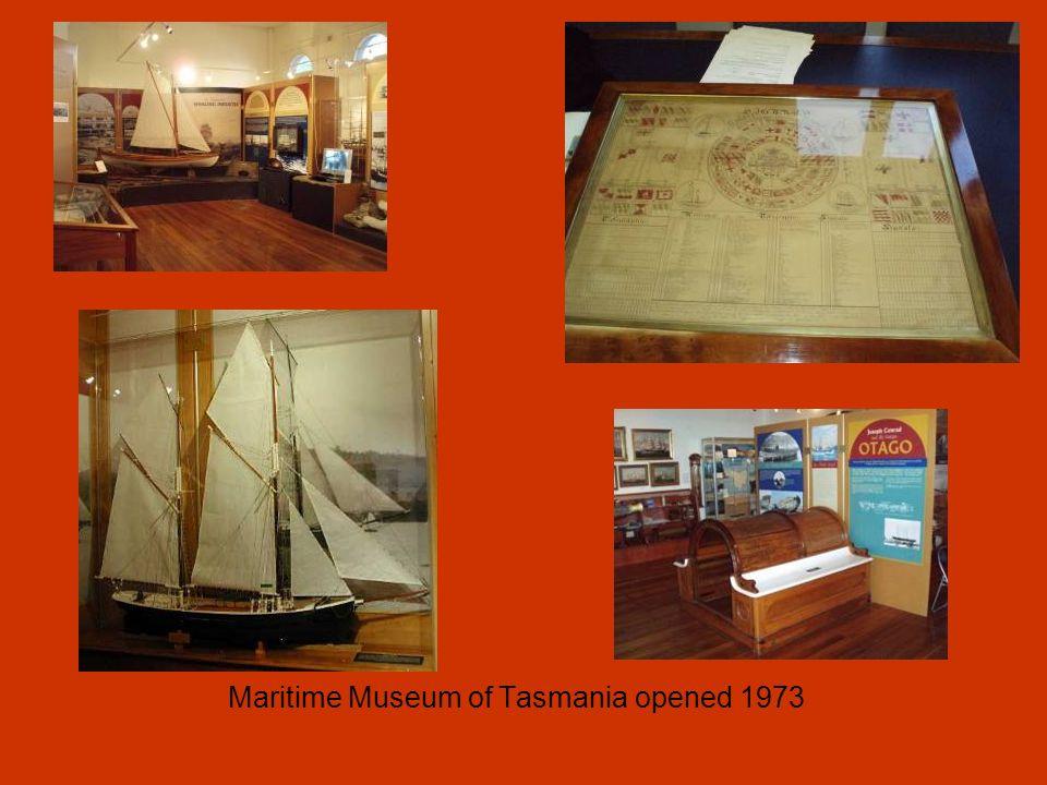 Maritime Museum of Tasmania opened 1973