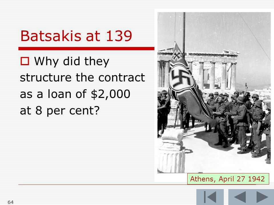 Batsakis at 139 Why did they structure the contract as a loan of $2,000 at 8 per cent? 64 Athens, April 27 1942