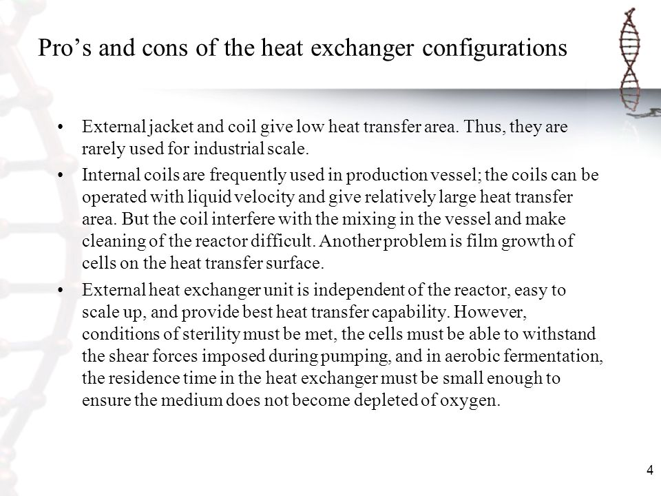 5 Heat exchangers in fermentation processes Double-pipe heat exchanger Shell and tube heat exchanger Plate heat exchanger Spiral heat exchanger In bioprocess, the temperature difference is relatively small.