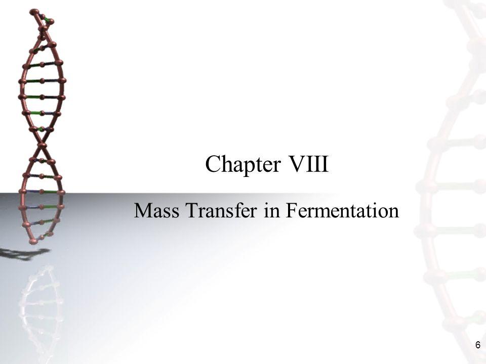 6 Chapter VIII Mass Transfer in Fermentation