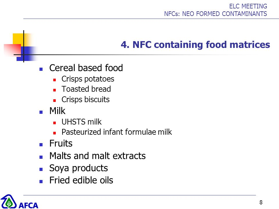 ELC MEETING NFCs: NEO FORMED CONTAMINANTS 8 4. NFC containing food matrices Cereal based food Crisps potatoes Toasted bread Crisps biscuits Milk UHSTS