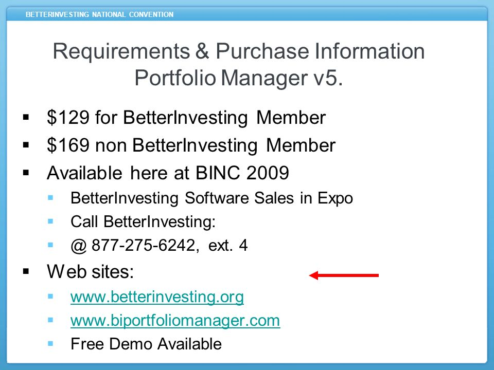 BETTERINVESTING NATIONAL CONVENTION Requirements & Purchase Information Portfolio Manager v5.
