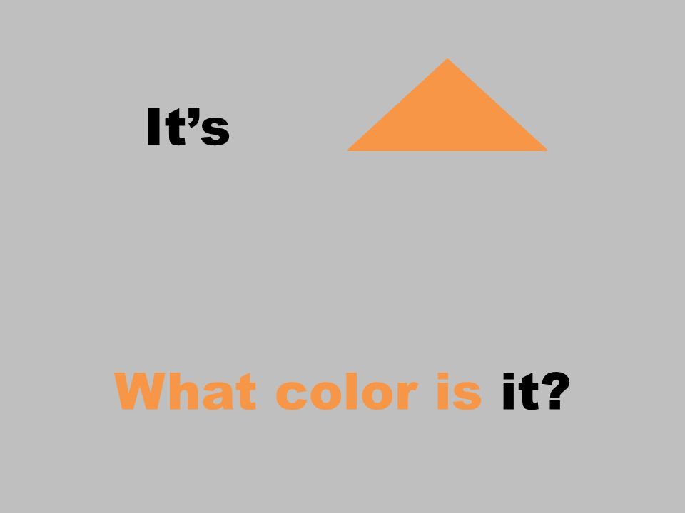 Its What color is it?