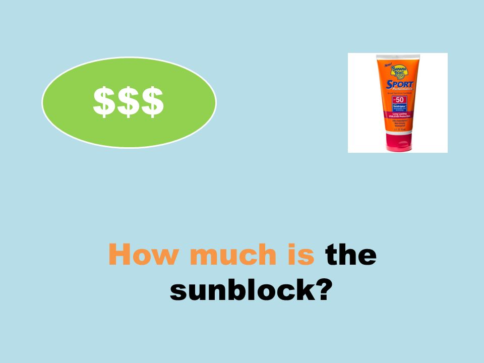 How much is the sunblock? $$$
