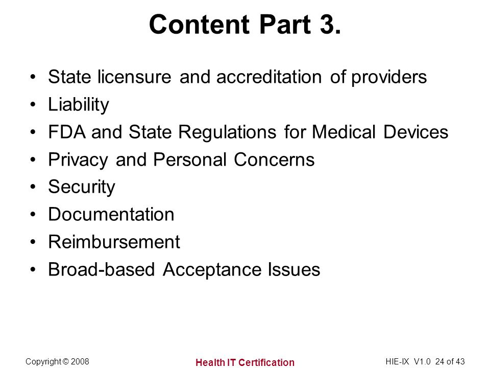 Health IT Certification Copyright © 2008HIE-IX V of 43 Content Part 3.