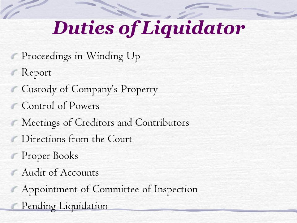 Duties of Liquidator Proceedings in Winding Up Report Custody of Companys Property Control of Powers Meetings of Creditors and Contributors Directions