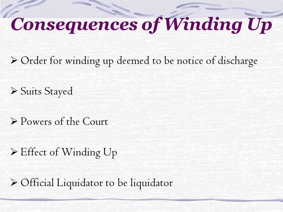 Consequences of Winding Up Order for winding up deemed to be notice of discharge Suits Stayed Powers of the Court Effect of Winding Up Official Liquid