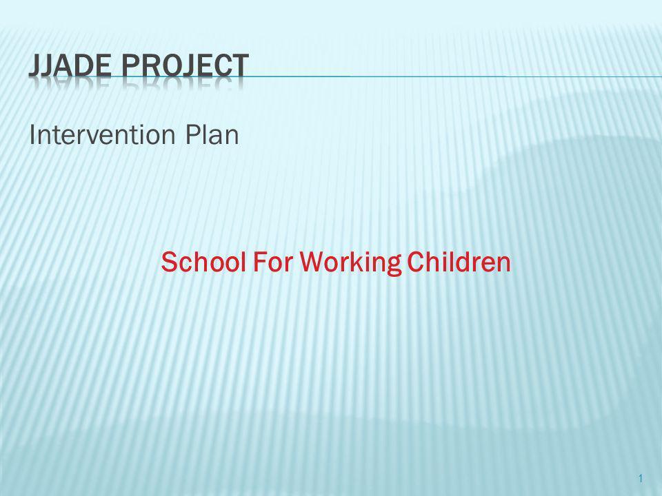 Intervention Plan School For Working Children 1
