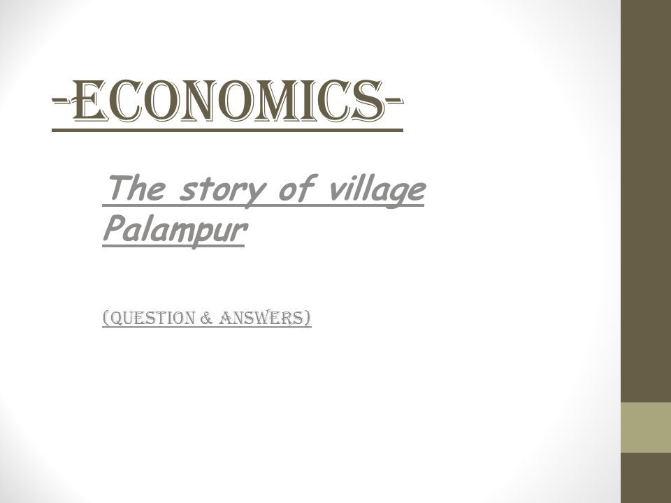 -Economics- The story of village Palampur (Question & Answers)