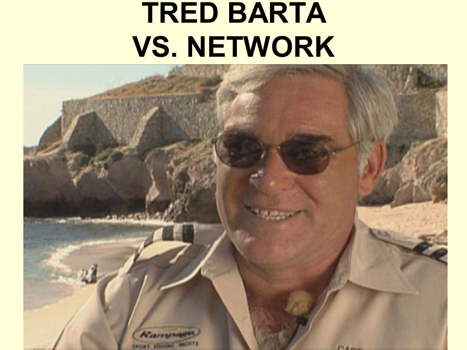 TRED BARTA VS. NETWORK