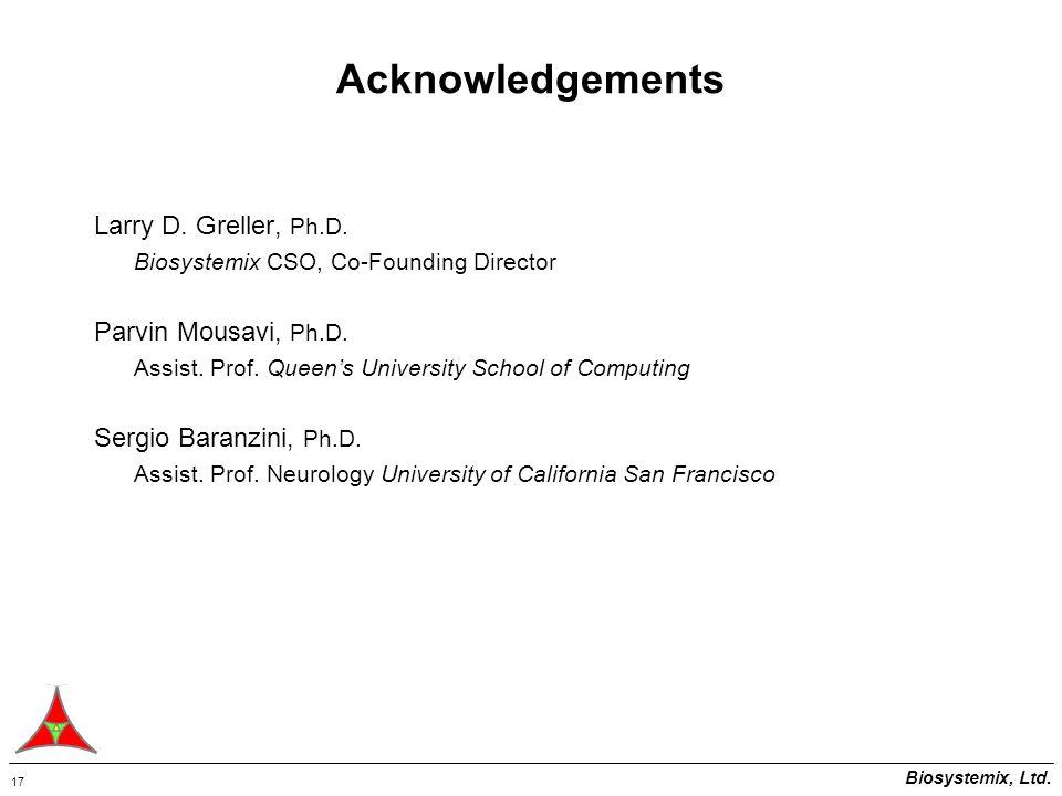 Biosystemix, Ltd.17 Larry D. Greller, Ph.D.